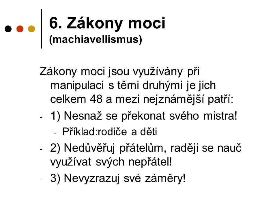 6. Zákony moci (machiavellismus)