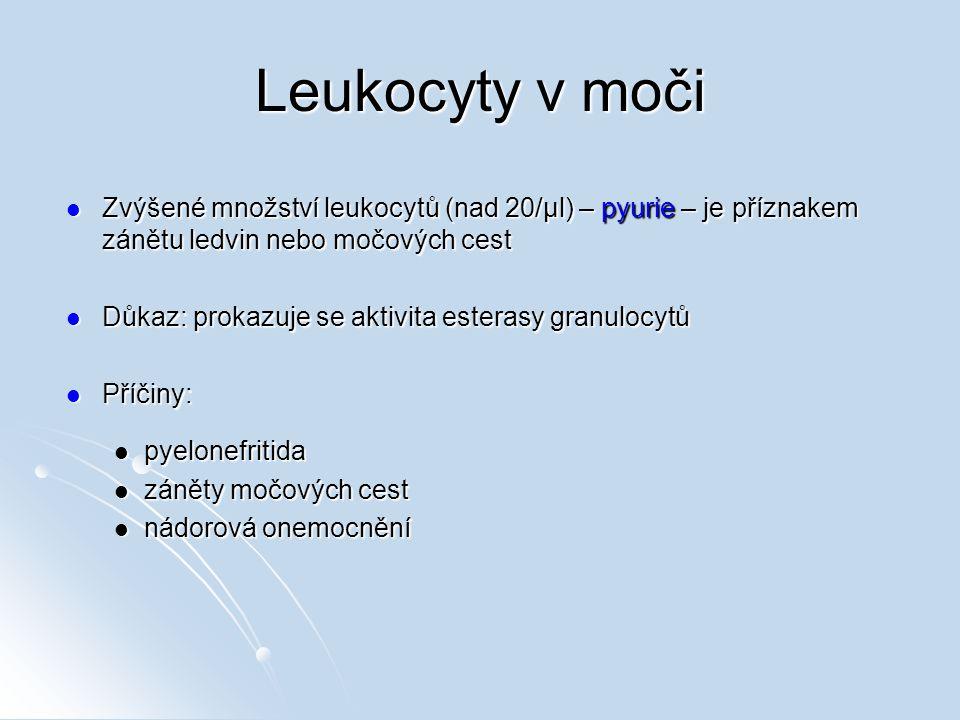 Leukocyty v moči Zvýšené množství leukocytů (nad 20/µl) – pyurie – je příznakem zánětu ledvin nebo močových cest.