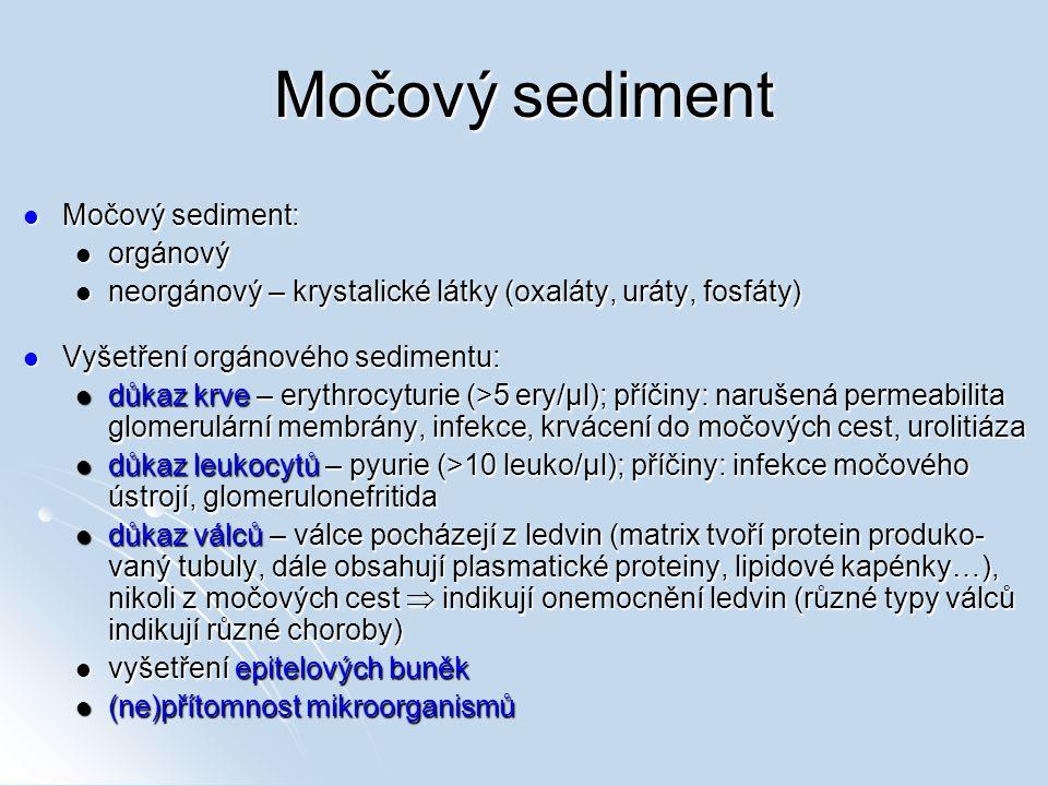 Močový sediment Močový sediment: orgánový