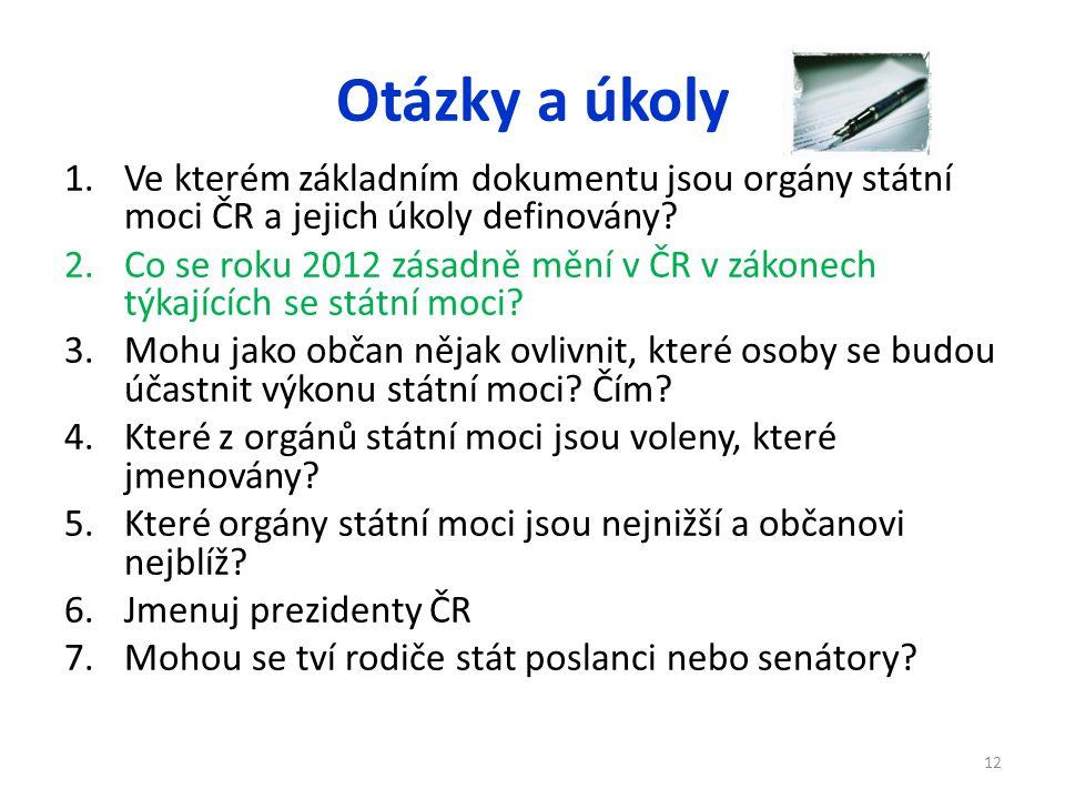 Otázky a úkoly Ve kterém základním dokumentu jsou orgány státní moci ČR a jejich úkoly definovány