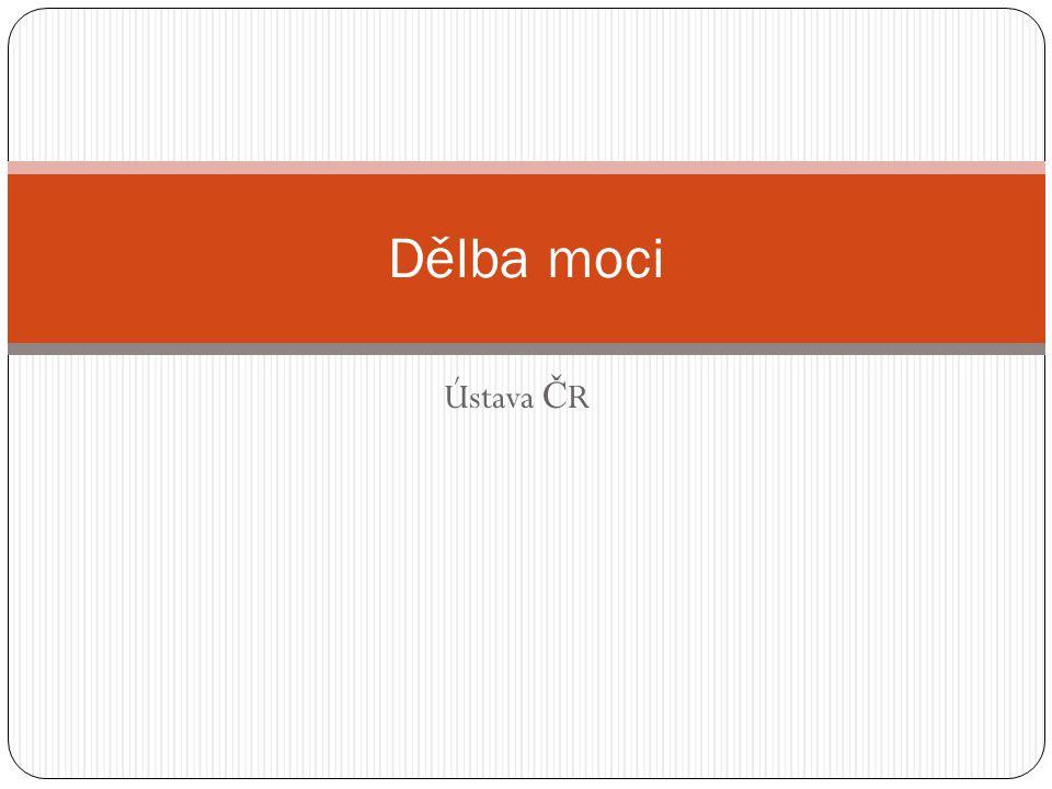 Dělba moci Ústava ČR