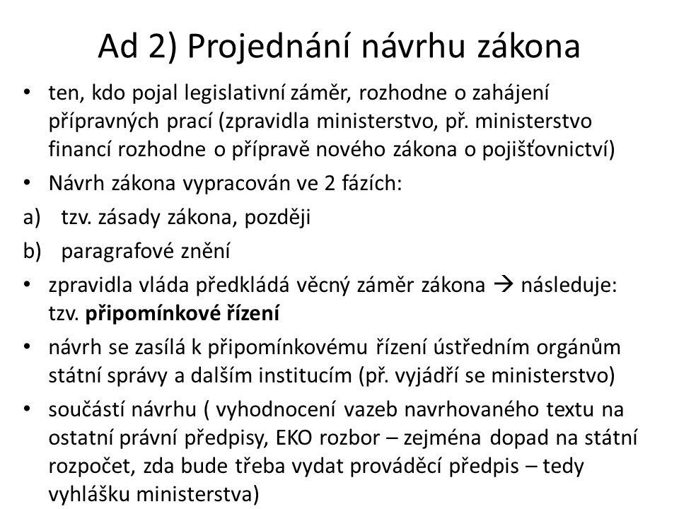 Ad 2) Projednání návrhu zákona