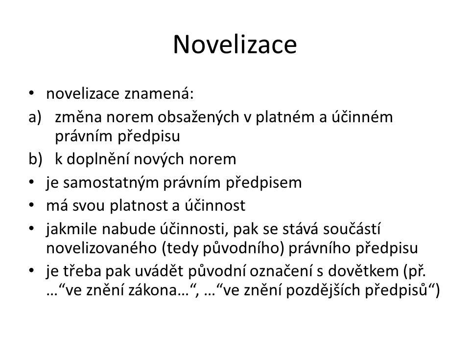 Novelizace novelizace znamená: