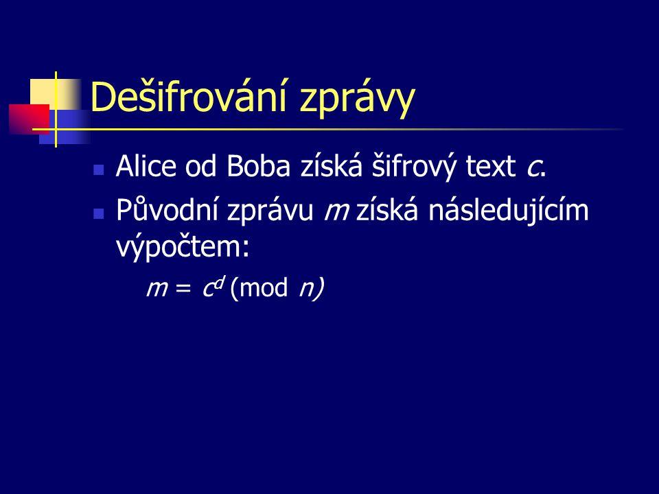 Dešifrování zprávy Alice od Boba získá šifrový text c.