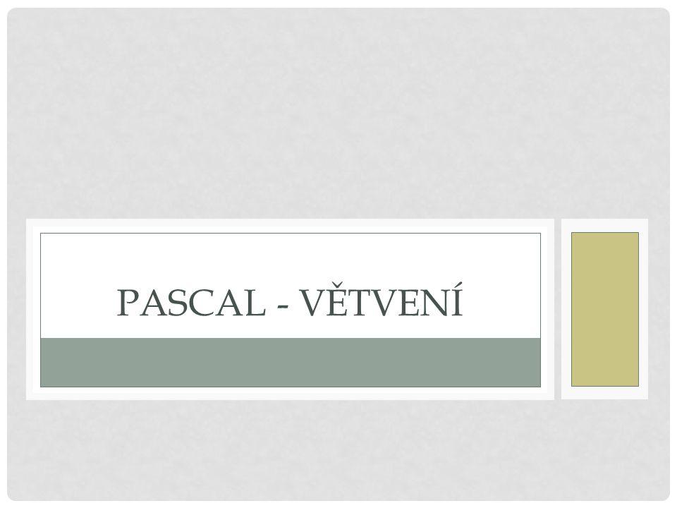 Pascal - větvení