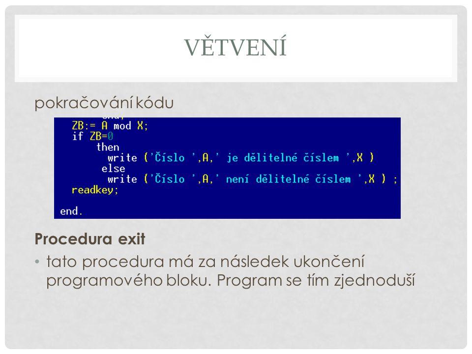 Větvení pokračování kódu Procedura exit