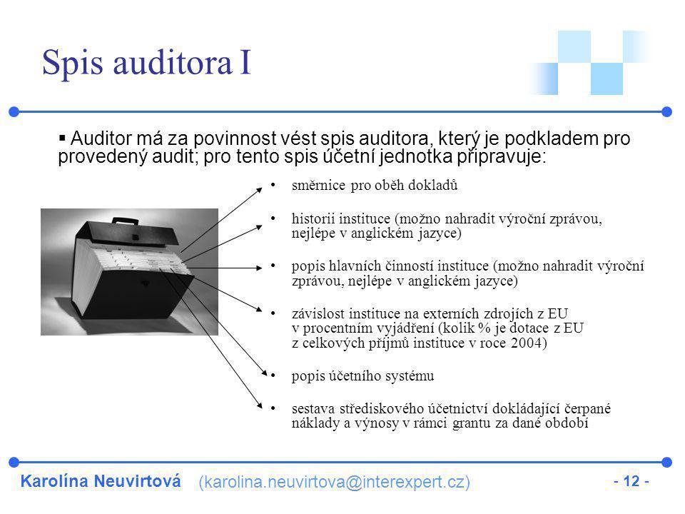 Spis auditora I Auditor má za povinnost vést spis auditora, který je podkladem pro provedený audit; pro tento spis účetní jednotka připravuje: