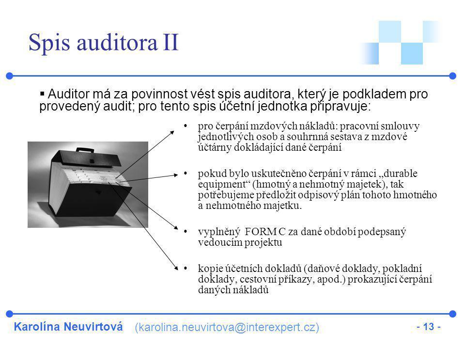 Spis auditora II Auditor má za povinnost vést spis auditora, který je podkladem pro provedený audit; pro tento spis účetní jednotka připravuje: