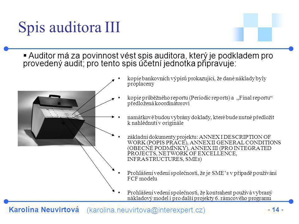 Spis auditora III Auditor má za povinnost vést spis auditora, který je podkladem pro provedený audit; pro tento spis účetní jednotka připravuje: