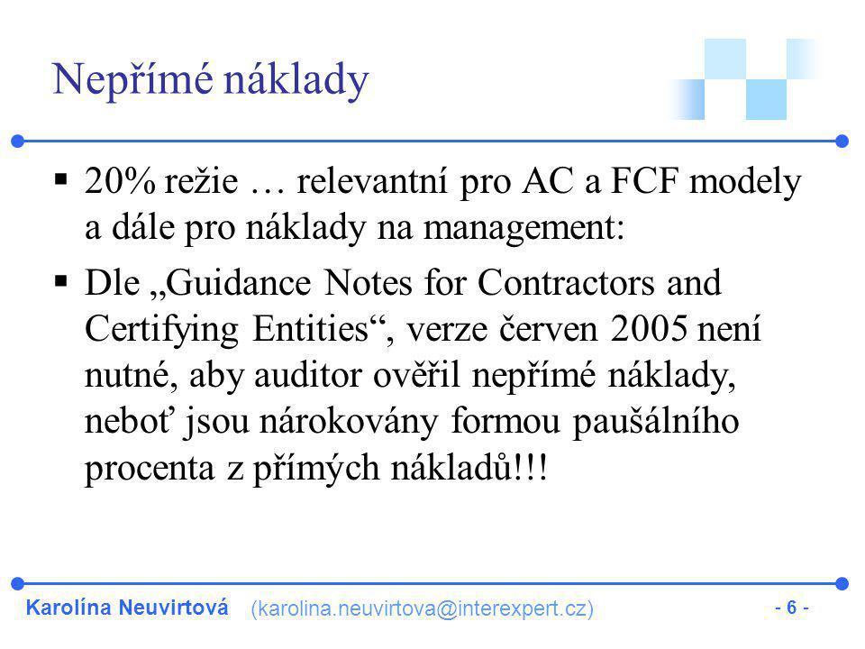 Nepřímé náklady 20% režie … relevantní pro AC a FCF modely a dále pro náklady na management: