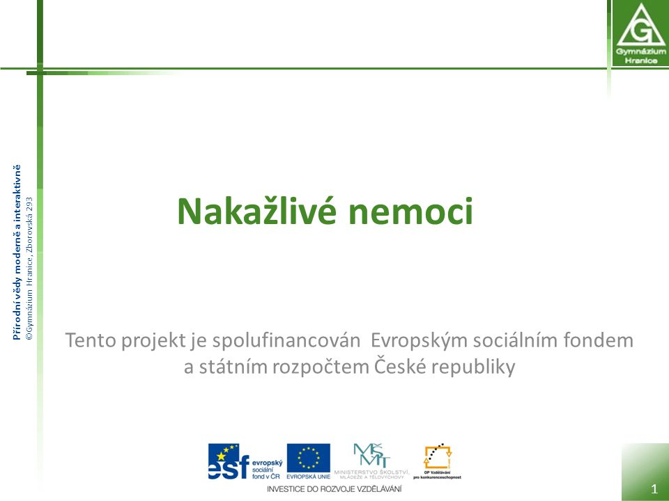 Nakažlivé nemoci Tento projekt je spolufinancován Evropským sociálním fondem a státním rozpočtem České republiky.