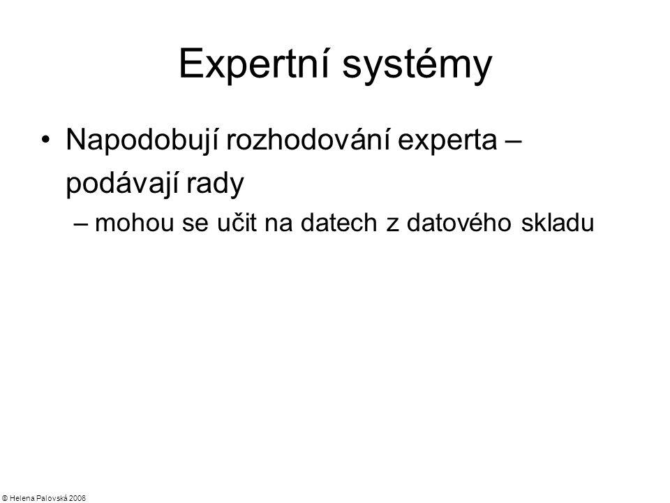 Expertní systémy Napodobují rozhodování experta – podávají rady