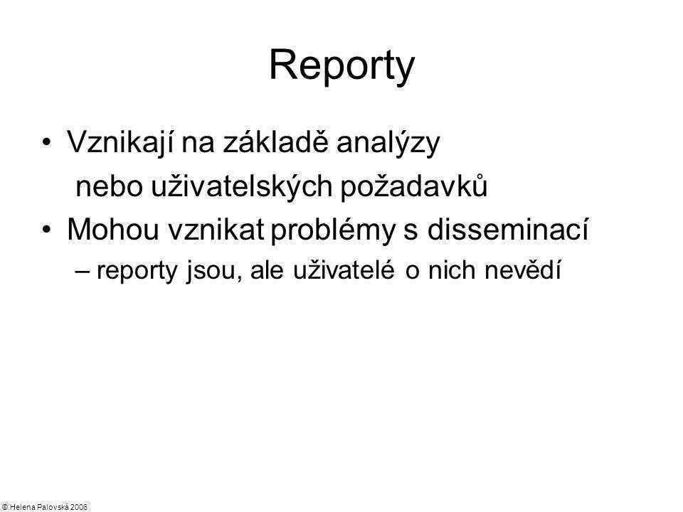 Reporty Vznikají na základě analýzy nebo uživatelských požadavků