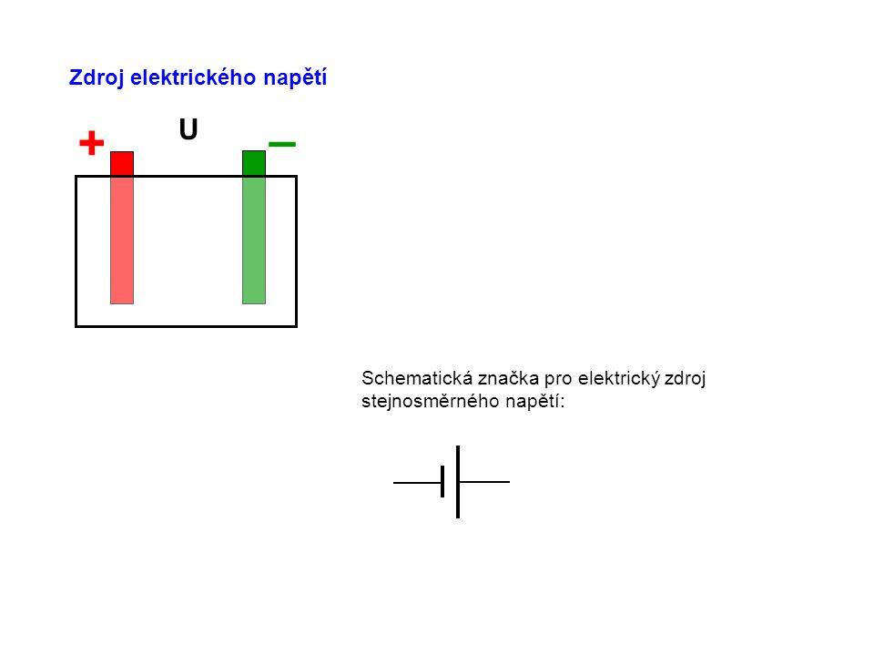 – + U Zdroj elektrického napětí