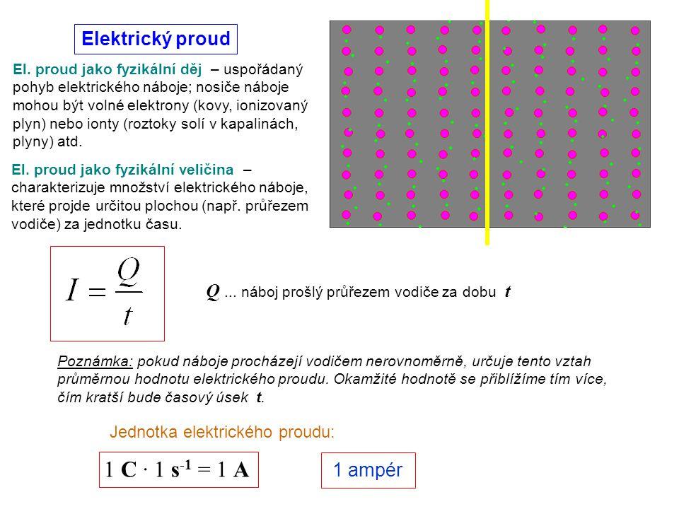 1 C · 1 s-1 = 1 A Elektrický proud