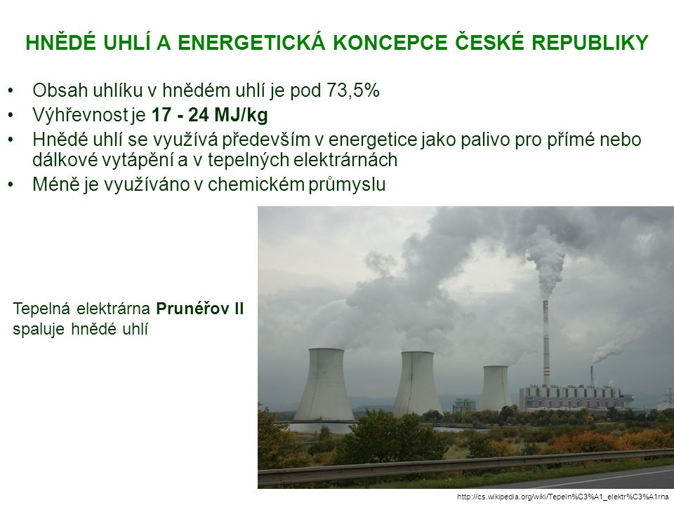 HNĚDÉ UHLÍ A ENERGETICKÁ KONCEPCE ČESKÉ REPUBLIKY