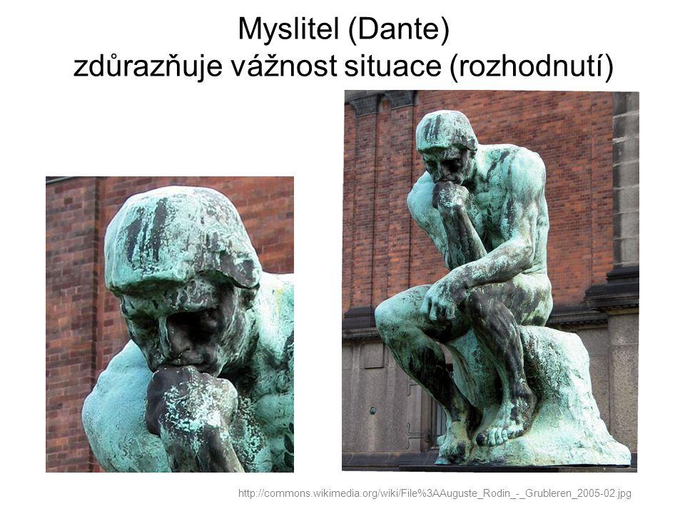 Myslitel (Dante) zdůrazňuje vážnost situace (rozhodnutí)