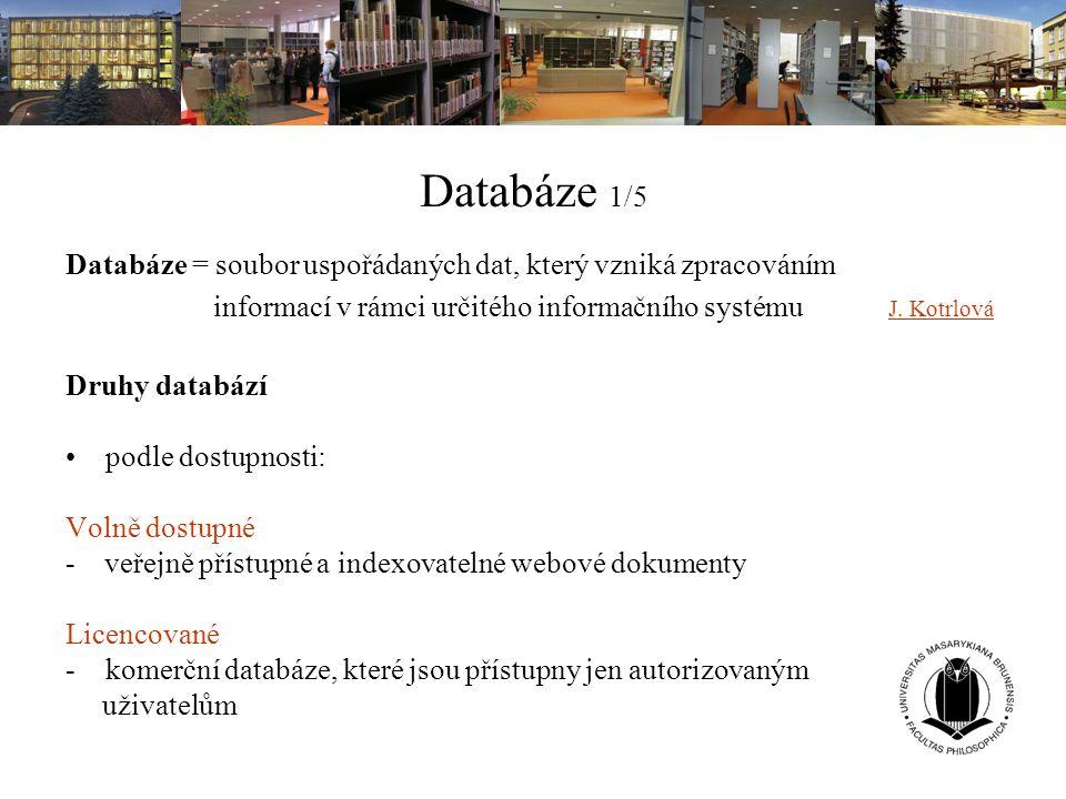 Databáze 1/5 Databáze = soubor uspořádaných dat, který vzniká zpracováním. informací v rámci určitého informačního systému J. Kotrlová.