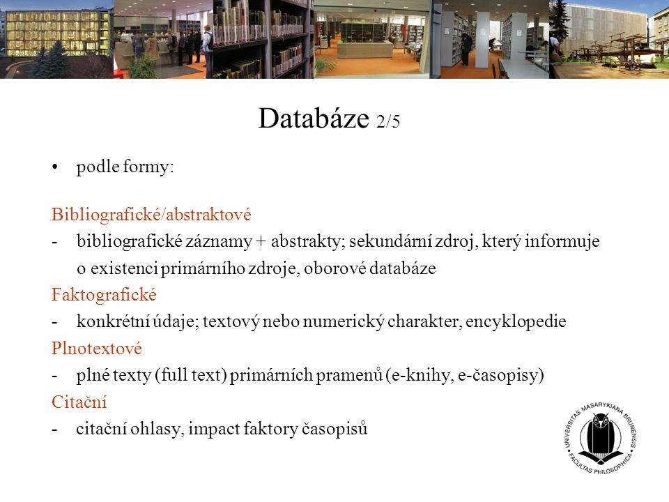 Databáze 2/5 podle formy: Bibliografické/abstraktové