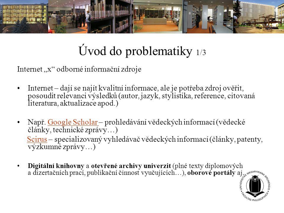 "Úvod do problematiky 1/3 Internet ""x odborné informační zdroje"