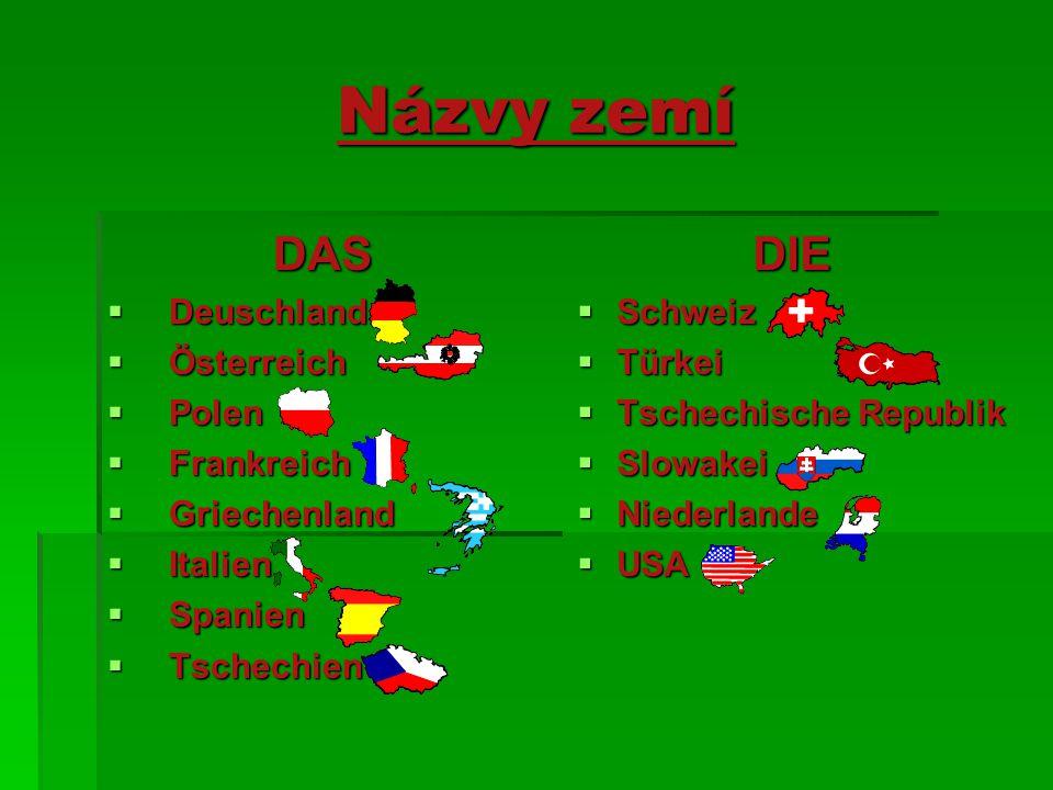 Názvy zemí DAS DIE Deuschland Österreich Polen Frankreich Griechenland