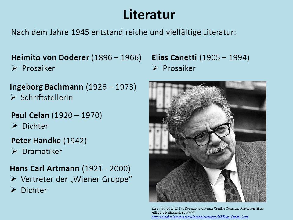 Literatur Nach dem Jahre 1945 entstand reiche und vielfältige Literatur: Heimito von Doderer (1896 – 1966)