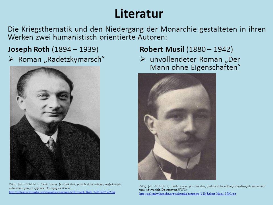 Literatur Die Kriegsthematik und den Niedergang der Monarchie gestalteten in ihren Werken zwei humanistisch orientierte Autoren: