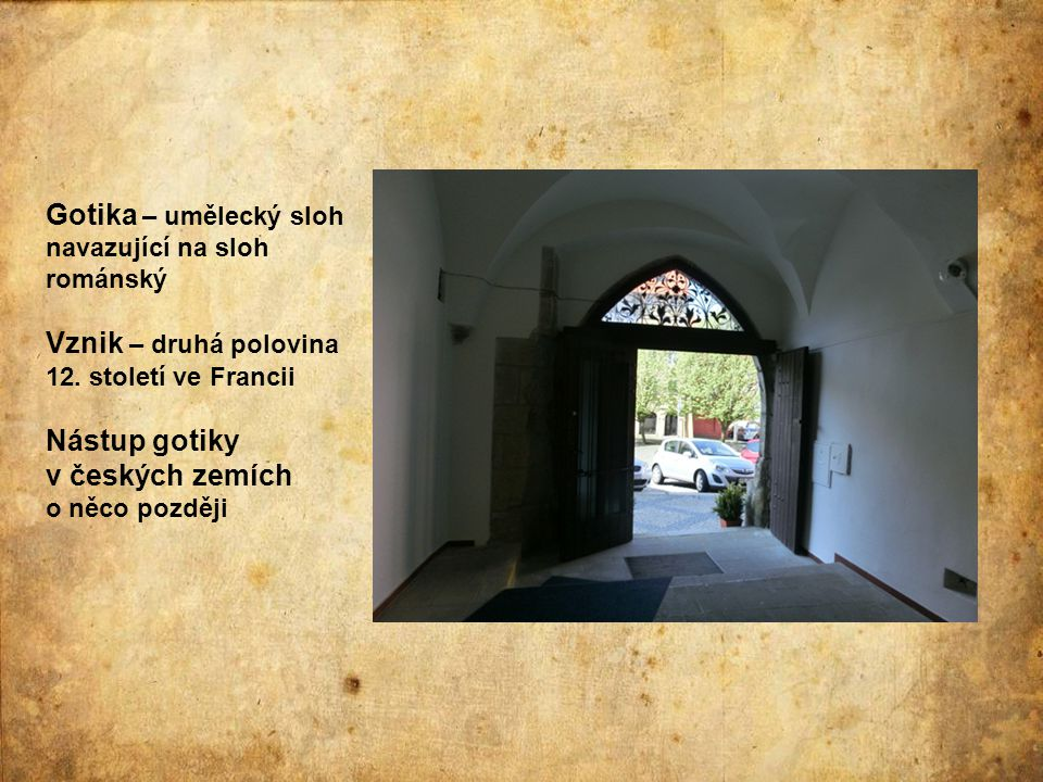 Gotika – umělecký sloh navazující na sloh románský