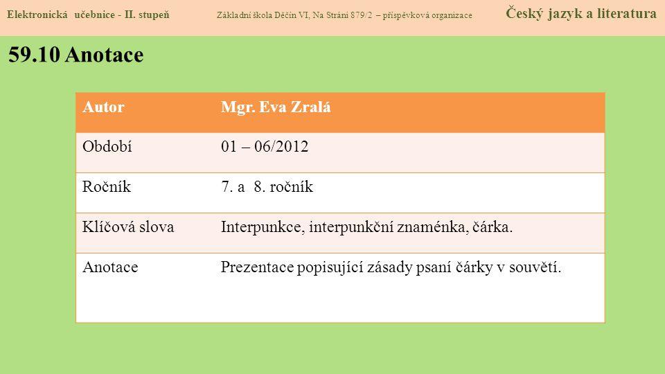 59.10 Anotace Autor Mgr. Eva Zralá Období 01 – 06/2012 Ročník
