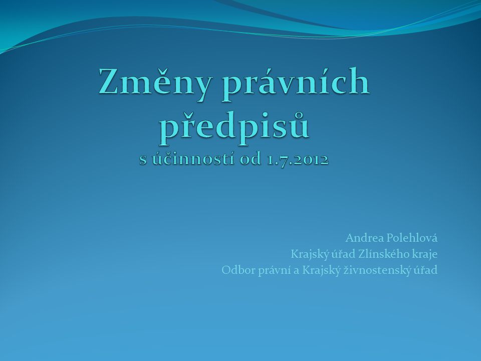 Změny právních předpisů s účinností od 1.7.2012