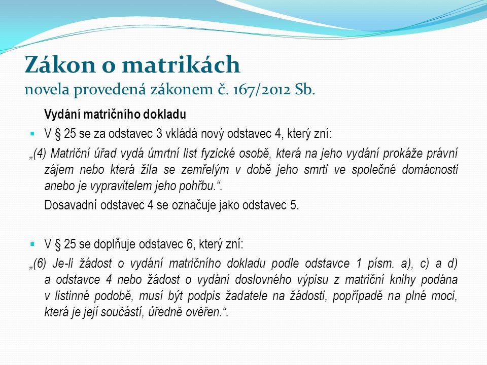 Zákon o matrikách novela provedená zákonem č. 167/2012 Sb.