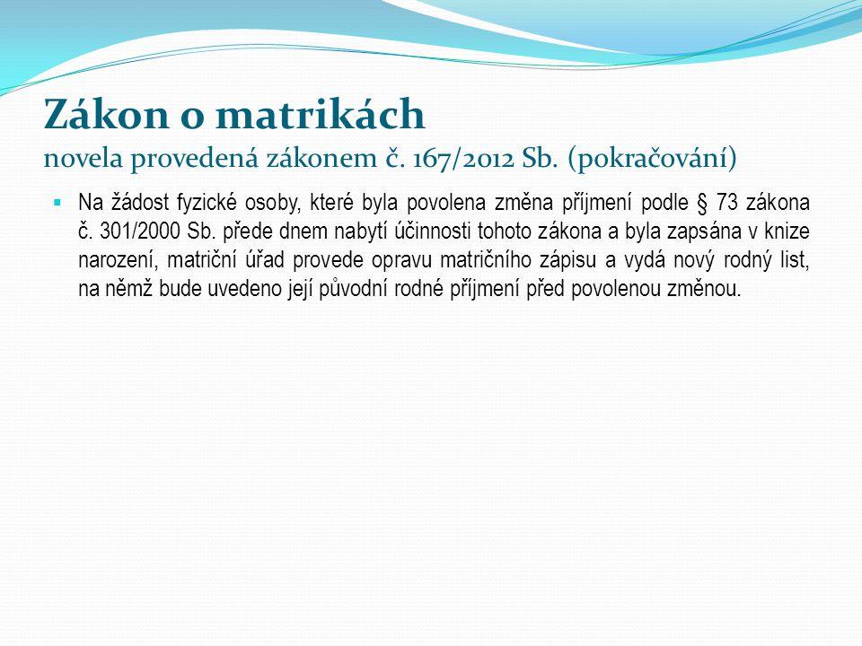 Zákon o matrikách novela provedená zákonem č. 167/2012 Sb