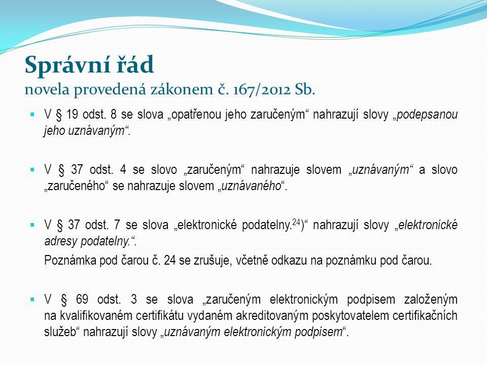 Správní řád novela provedená zákonem č. 167/2012 Sb.