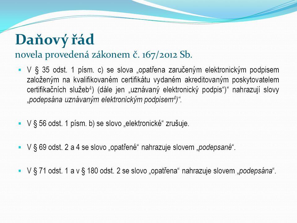 Daňový řád novela provedená zákonem č. 167/2012 Sb.
