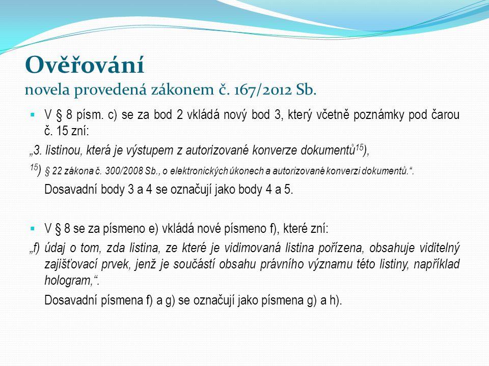 Ověřování novela provedená zákonem č. 167/2012 Sb.