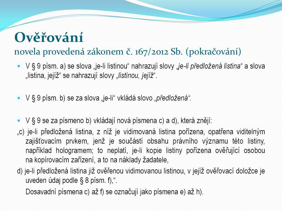 Ověřování novela provedená zákonem č. 167/2012 Sb. (pokračování)