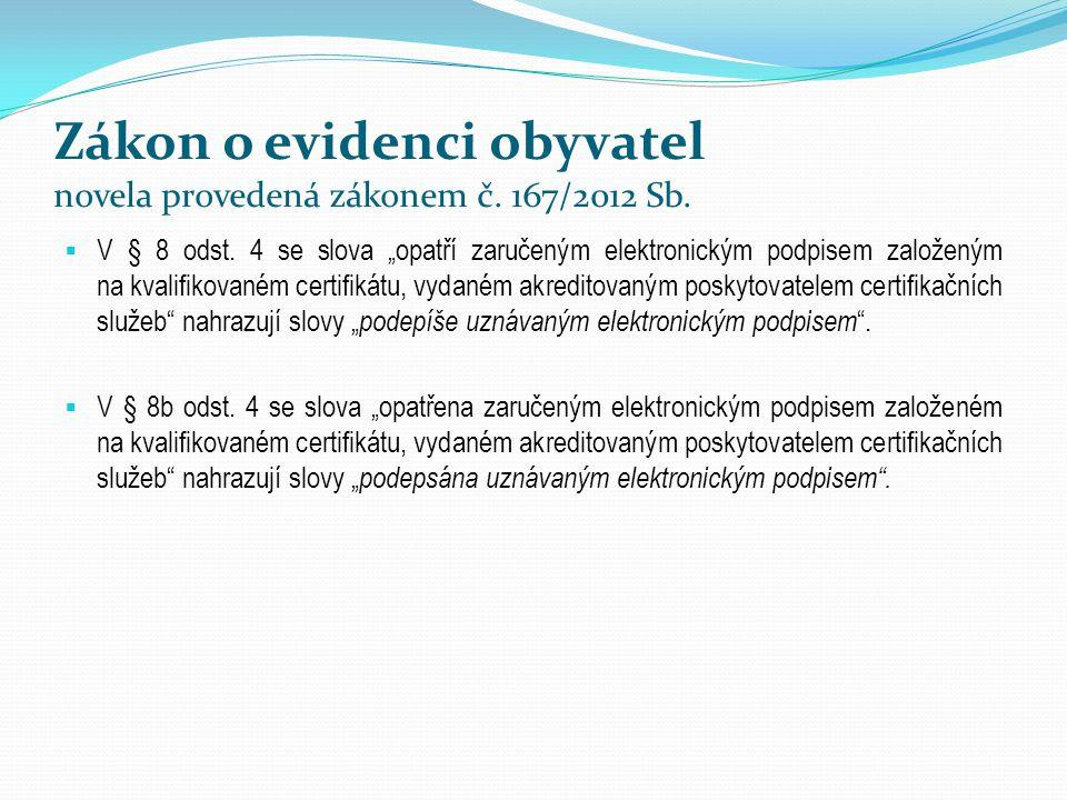 Zákon o evidenci obyvatel novela provedená zákonem č. 167/2012 Sb.