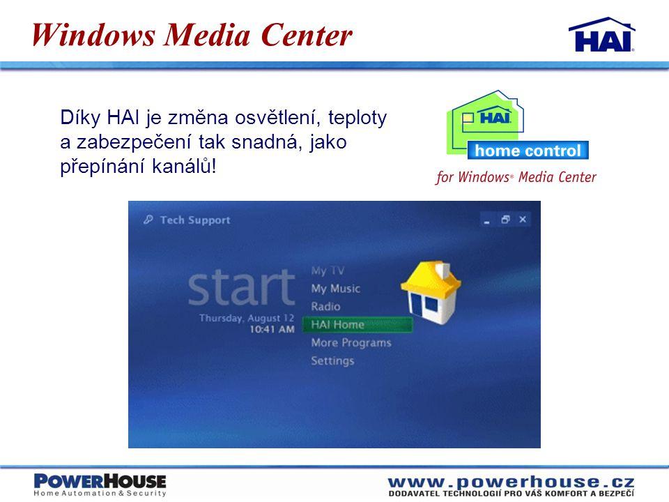 Windows Media Center Díky HAI je změna osvětlení, teploty a zabezpečení tak snadná, jako přepínání kanálů!