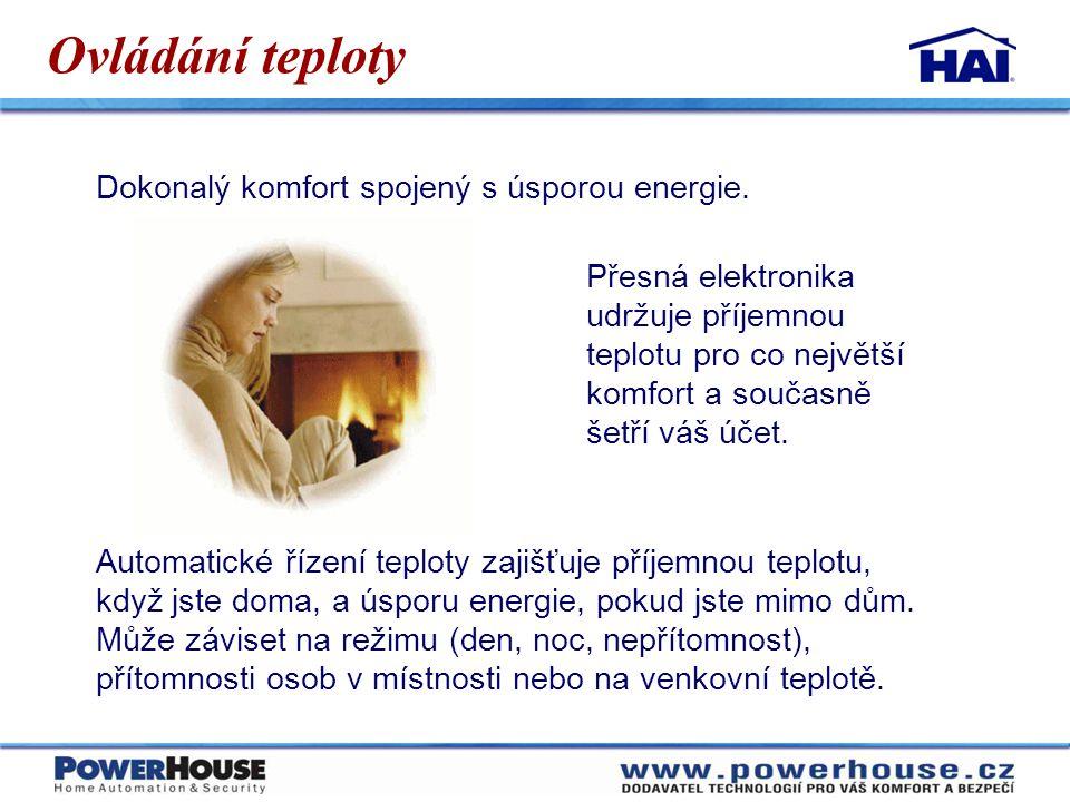 Ovládání teploty Dokonalý komfort spojený s úsporou energie.