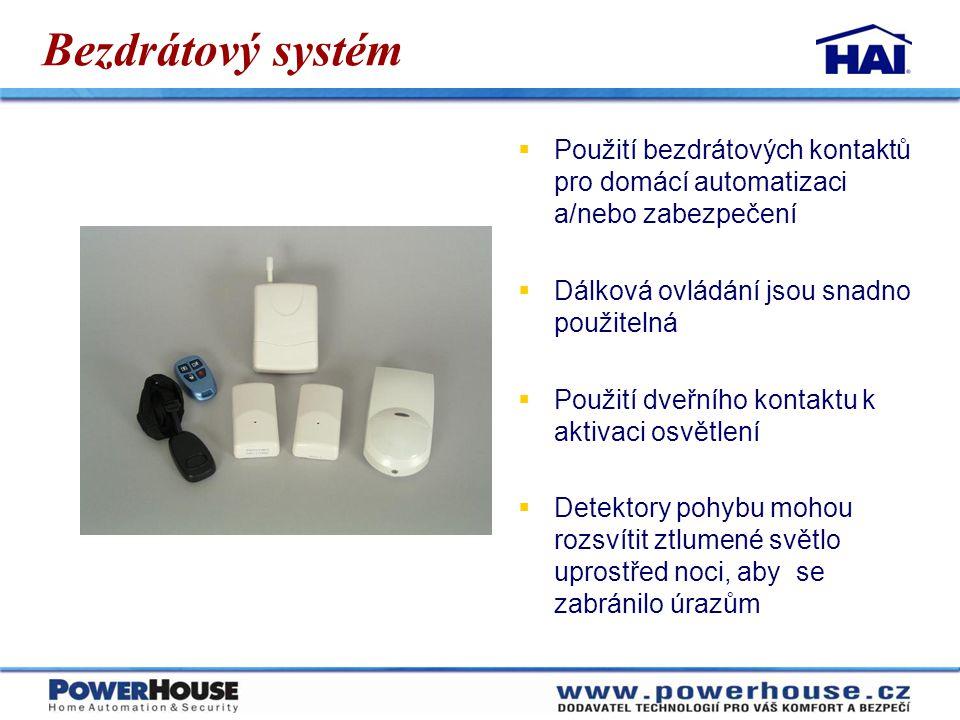 Bezdrátový systém Použití bezdrátových kontaktů pro domácí automatizaci a/nebo zabezpečení. Dálková ovládání jsou snadno použitelná.