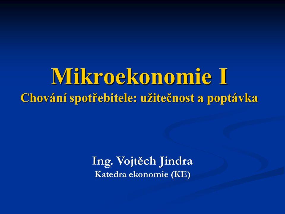 Mikroekonomie I Chování spotřebitele: užitečnost a poptávka