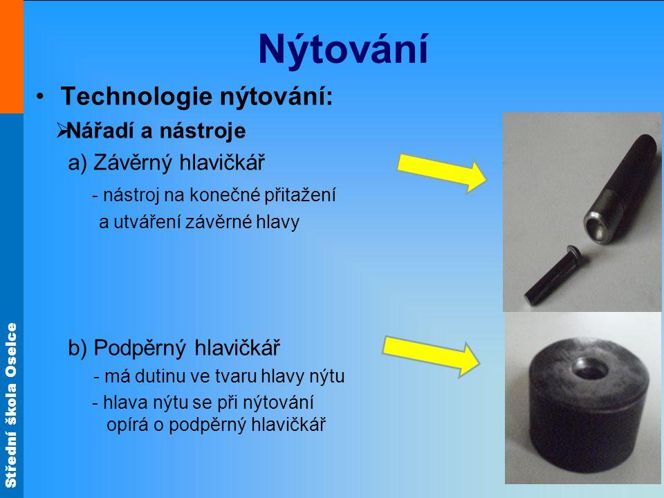 Nýtování Technologie nýtování: Nářadí a nástroje Závěrný hlavičkář