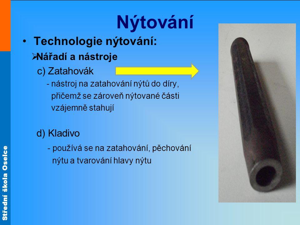 Nýtování Technologie nýtování: Nářadí a nástroje c) Zatahovák