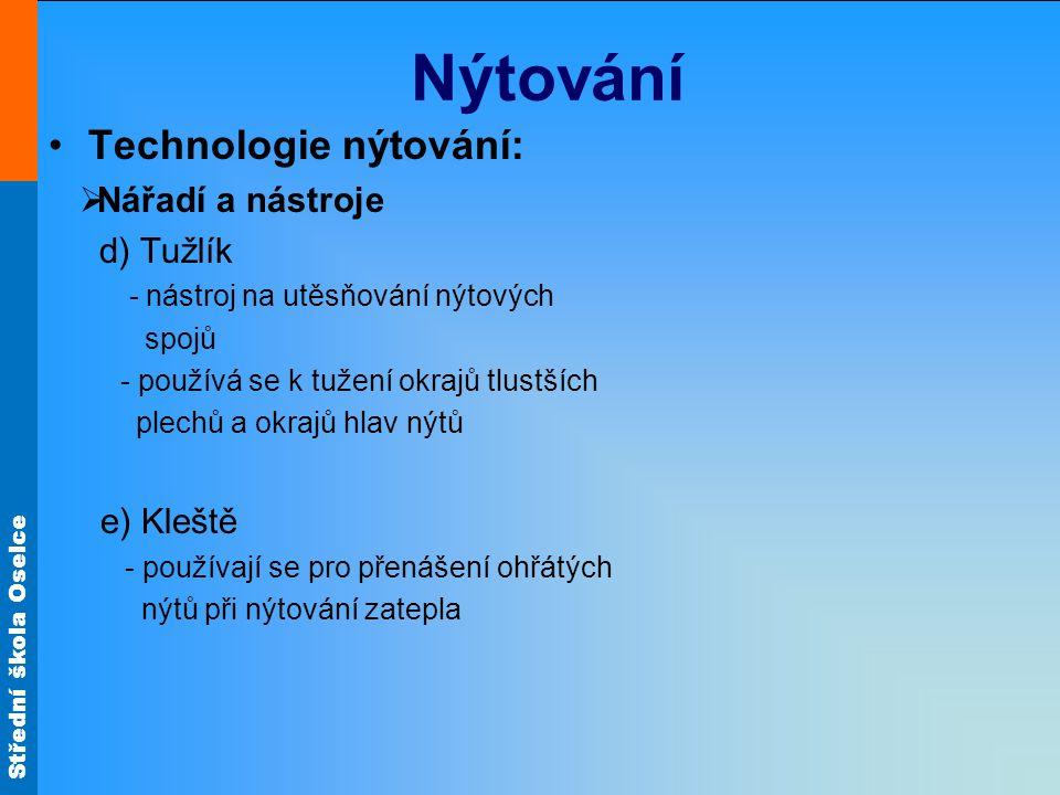 Nýtování Technologie nýtování: Nářadí a nástroje d) Tužlík e) Kleště