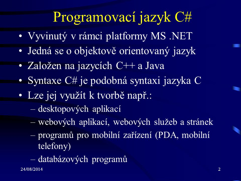 Programovací jazyk C# Vyvinutý v rámci platformy MS .NET