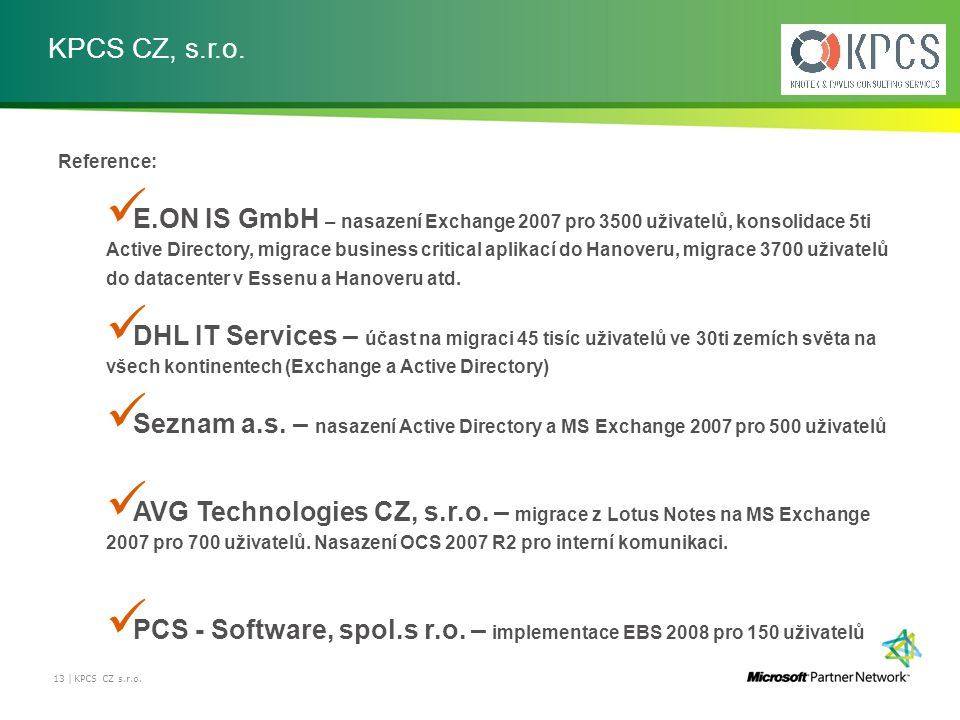 KPCS CZ, s.r.o. Reference: