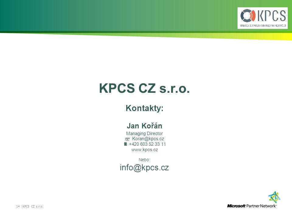 KPCS CZ s.r.o. Kontakty: info@kpcs.cz Jan Kořán Managing Director