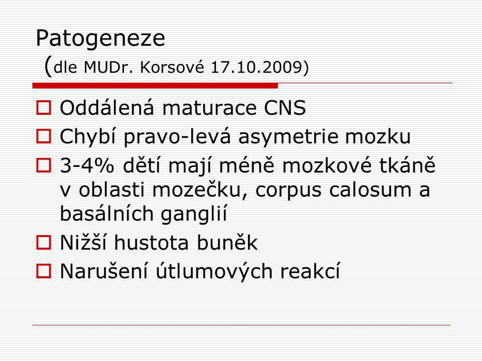 Patogeneze (dle MUDr. Korsové 17.10.2009)