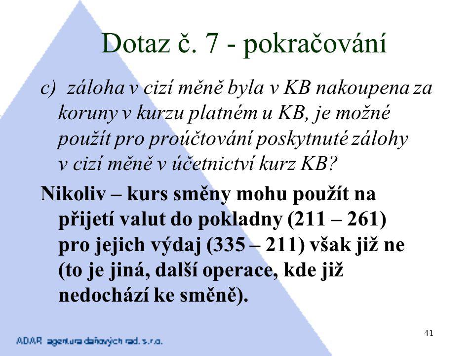 Dotaz č. 7 - pokračování