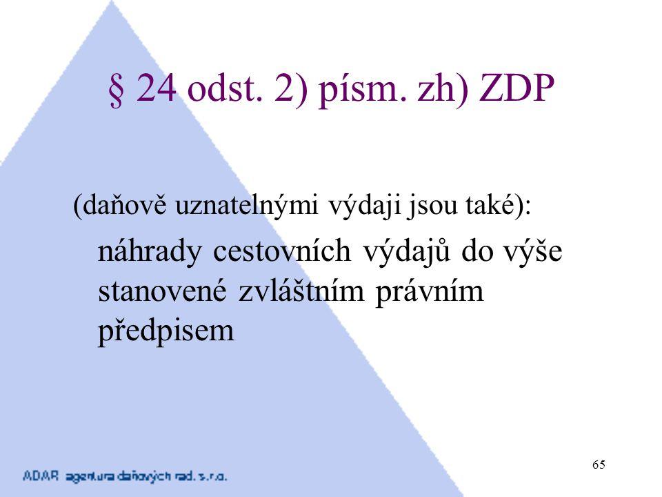 § 24 odst. 2) písm. zh) ZDP (daňově uznatelnými výdaji jsou také):